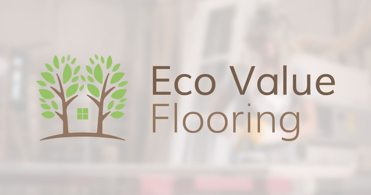 Eco Value Flooring Affordable Eco Friendly Flooring